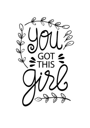 You got this Girl motivational quote. Illustration