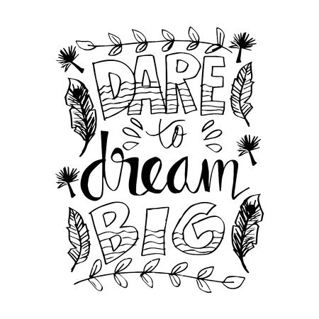 Dare to Dream Big hand lettering calligraphy. Inspirational quote.