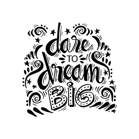 Dare to Dream Big hand lettering calligraphy. Inspirational quote Illustration