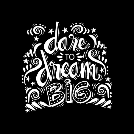 Dare to Dream Big hand lettering calligraphy. Inspirational quote Vettoriali