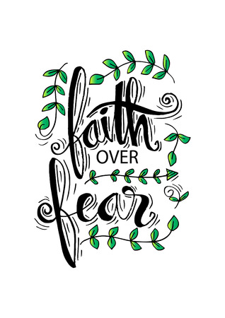 Faith over fear. Motivation quote.