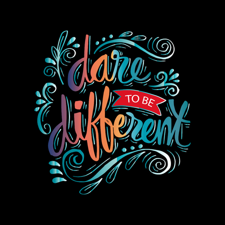 Dare to be different lettering quote. Vettoriali