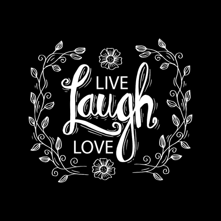 Hand drawn typography poster live laugh love. Inspirational quote.