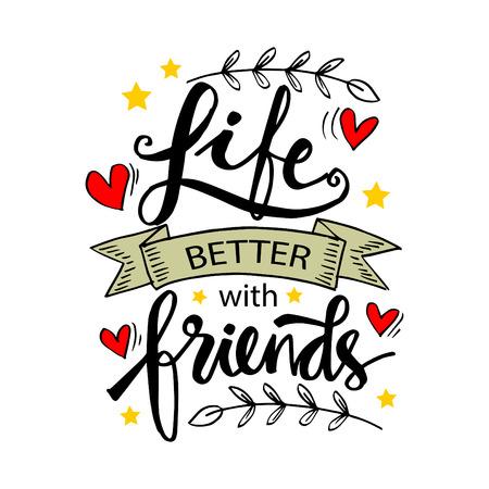 La vie est meilleure avec des amis, lettrage à la main.