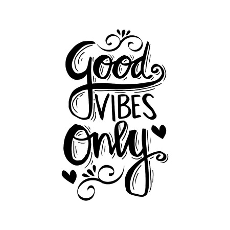 Good Vibes Only. Motivational quote. Illustration