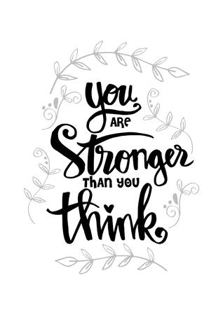 Eres más fuerte de lo que piensas. Cita motivacional. Ilustración de vector