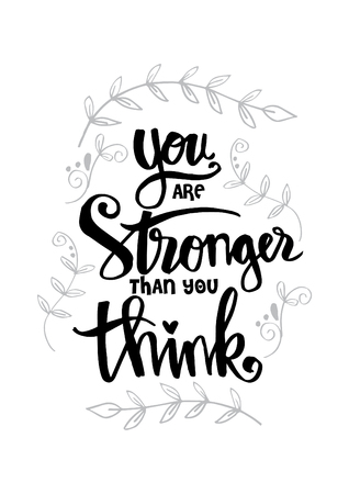 You are stronger than you think. Motivational quote. Illustration