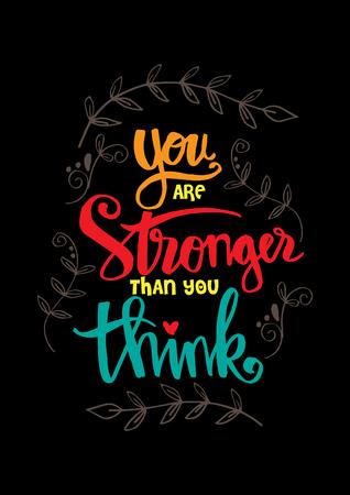 Eres más fuerte de lo que piensas. Cita motivacional.
