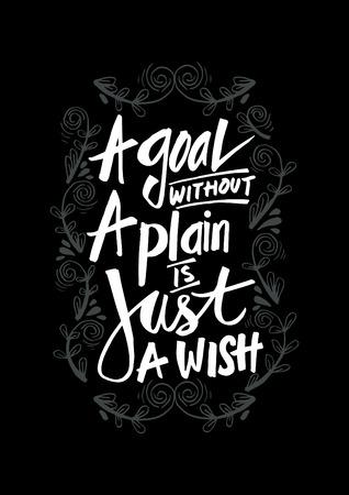 Un objetivo sin un plan es simplemente un deseo. Cita motivacional. Ilustración de vector