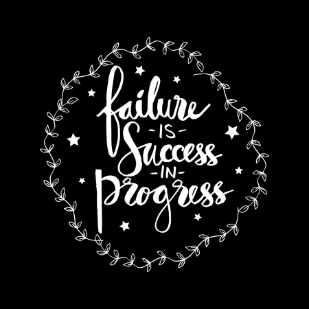 Failure is success the progress, Motivational quote.