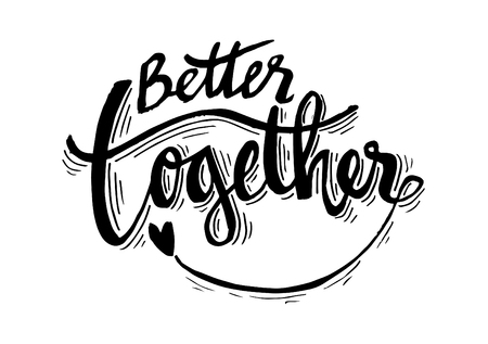 Better together hand lettering calligraphy. Vettoriali