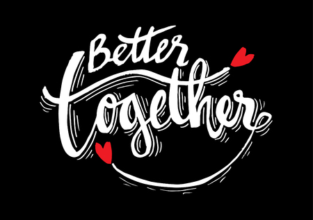 Better together hand lettering calligraphy. Illustration
