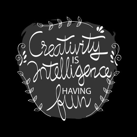 Kreativität ist Intelligenz, die Spaß hat