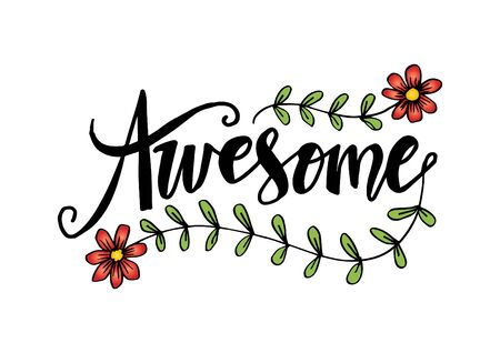 Awesome hand lettering slogan with flower illustration