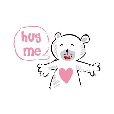 Hug me. Cute bear cartoon  for kids, t-shirt design.