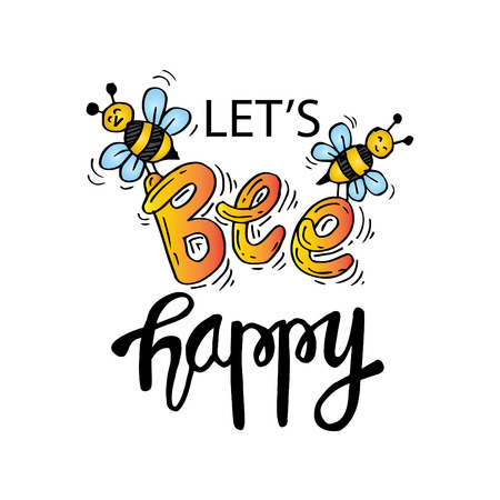 Let's bee happy. Inspirational quote