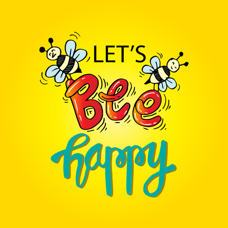 Let's bee happy. Inspirational quote Illustration