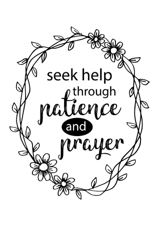Seek help in patience and prayer. Motivational quote.