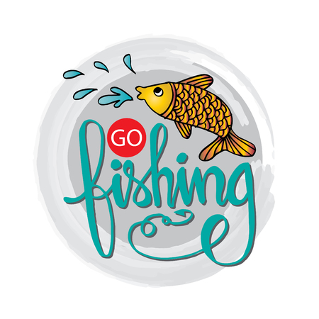 Go fishing hand lettering.