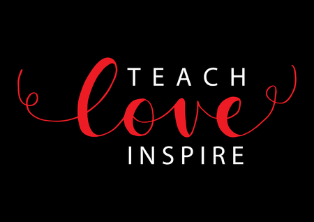 Teach love inspire hand lettering