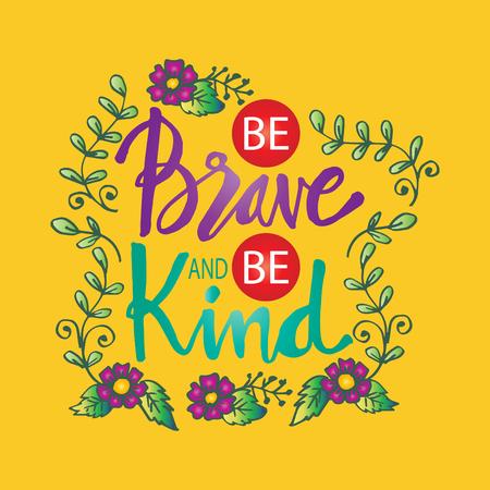 Soyez courageux et soyez gentil