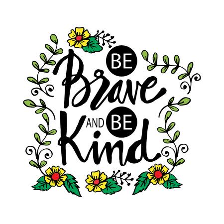 Sei mutig und sei nett