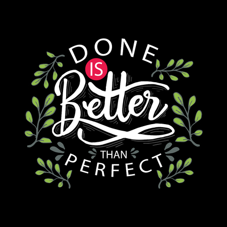 Dont better than perfect. Motivational poster. Illustration