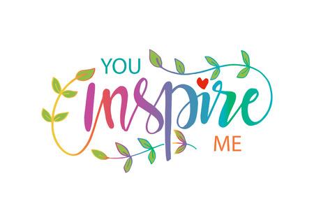 Tu mi inspiri. Citazione motivazionale.