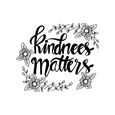 La gentillesse compte. Message inspirant.