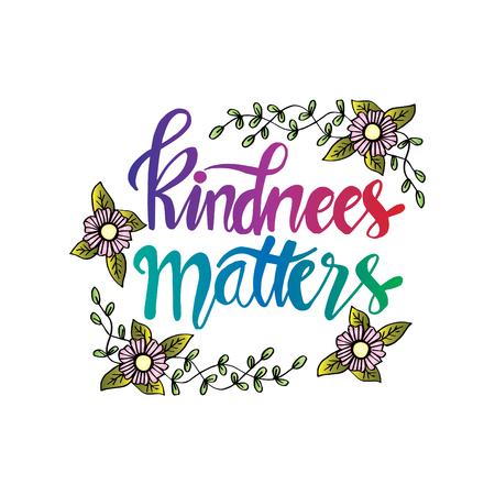 La gentillesse compte. Message inspirant. Vecteurs
