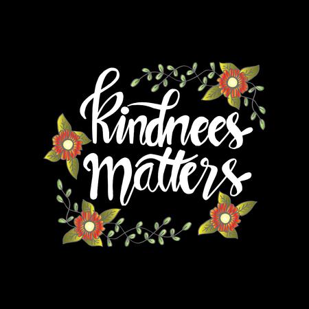 Kindness matters. Inspirational message .