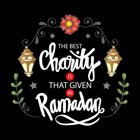The best charity is that given in Ramadan. Ramadan quotes.  イラスト・ベクター素材