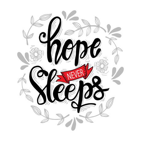 Hope Never Sleep. Motivational quote.