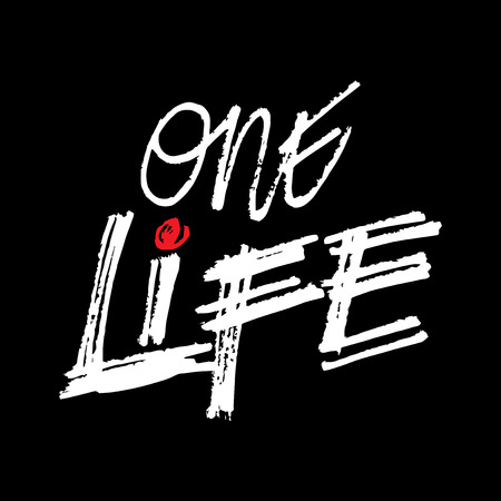 One life hand lettering calligraphy.