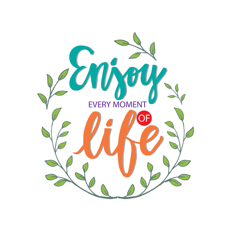 Enjoy Every Moment of Life Motivational Quote