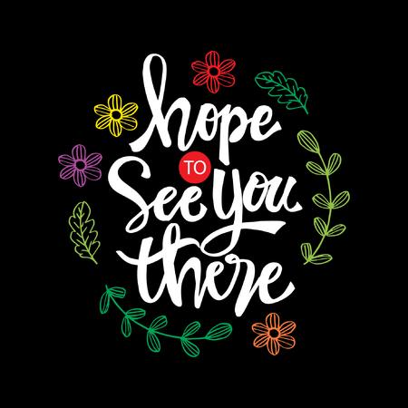 Ich hoffe dich dort zu sehen. Motivationszitat.