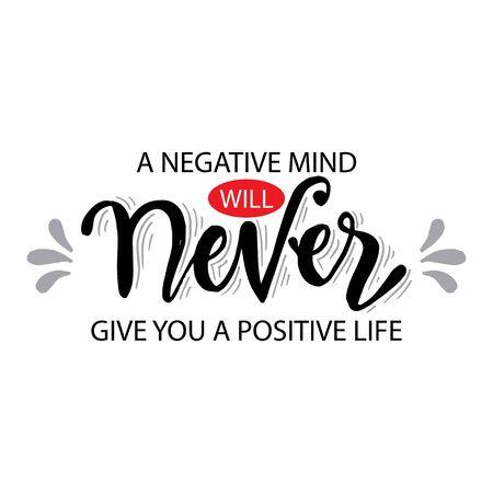 Una mente negativa nunca te dará una vida positiva. Cita motivacional.