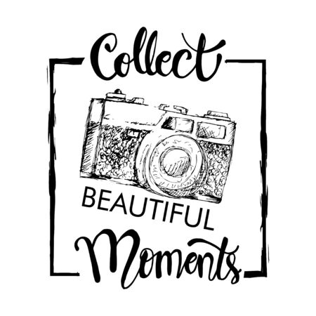 Collect beautiful moments with retro camera. Motivational quote.