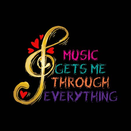 Music gets me trough everything