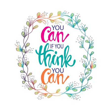 You can if you think you can. Motivational quote. Vector Illustration