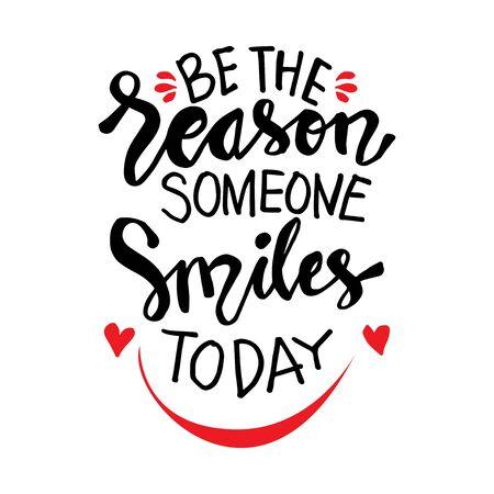 Être la raison pour laquelle quelqu'un sourit aujourd'hui