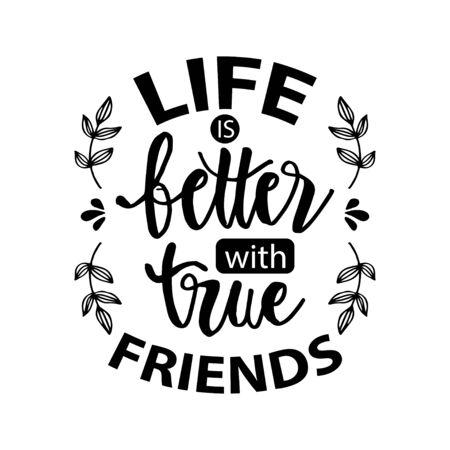 Mieux vivre avec de vrais amis. Jour de l'amitié. Citation de motivation. Vecteurs