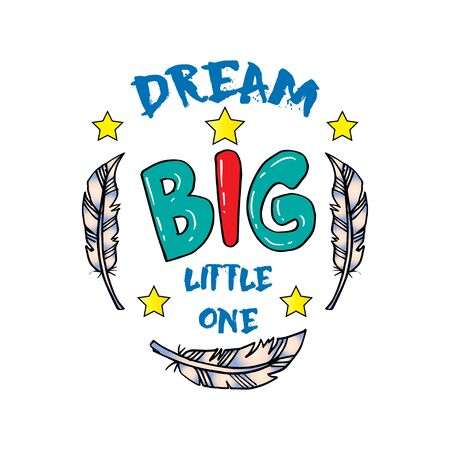 Dream big little one. Motivational quote. Çizim