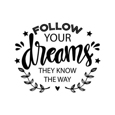 Siga sus sueños ellos conocen el camino. Cita motivacional.
