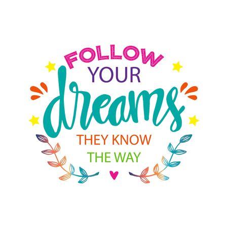 Suivez vos rêves, ils connaissent le chemin. Citation de motivation.