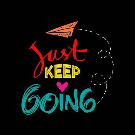 Just keep going lettering. Motivational quote poster. Ilustração