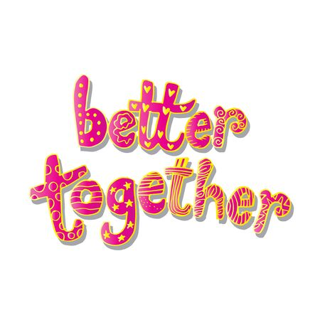 Better together hand lettering. Motivational quote.