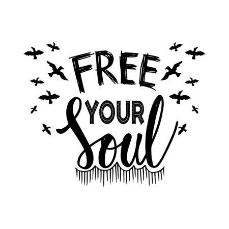 Free your soul. Motivational quote. Çizim