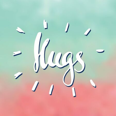 hugs: Card with abstract background and hand written lettering. Hugs!