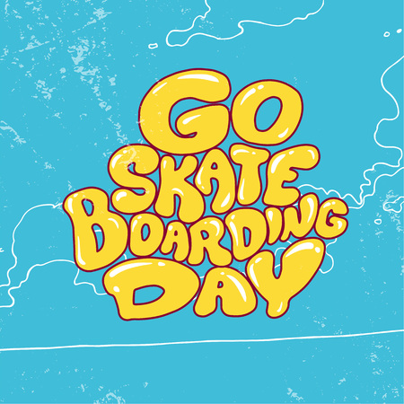 Go skateboarding day. Lettering. Poster design illustration.